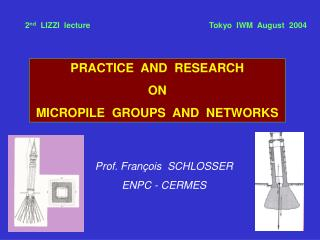 PRACTICE  AND  RESEARCH ON MICROPILE  GROUPS  AND  NETWORKS