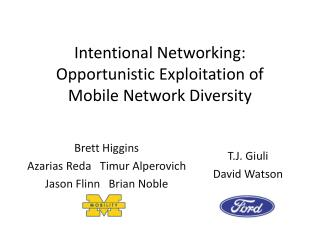 Intentional Networking: Opportunistic Exploitation of  Mobile Network Diversity