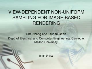 VIEW-DEPENDENT NON-UNIFORM SAMPLING FOR IMAGE-BASED RENDERING