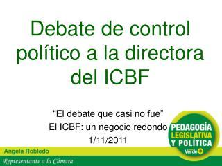 Debate de control pol tico a la directora del ICBF