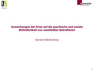 Auswirkungen der Krise auf die psychische und soziale Befindlichkeit von unmittelbar Betroffenen