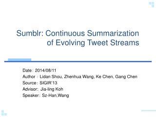 Sumblr : Continuous Summarization of Evolving Tweet Streams