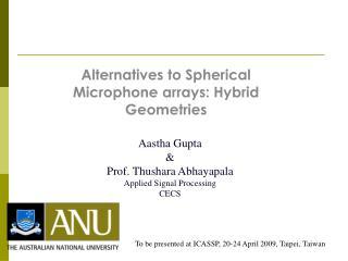 Alternatives to Spherical Microphone arrays: Hybrid Geometries