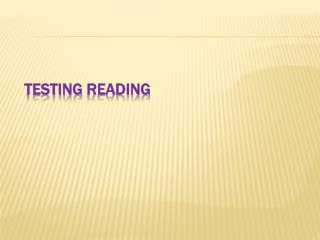 TESTING READING