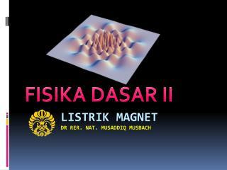 Listrik  magnet dr  RER. NAT.  musaddiq musbach