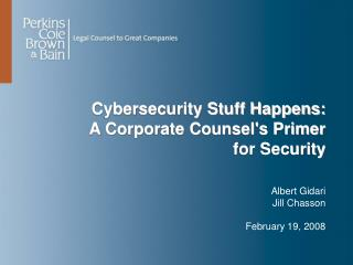 Cybersecurity Stuff Happens:   A Corporate Counsel's Primer  for Security