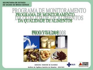 MARIANA ANDRADE DE OLIVEIRA Ger ncia de Vigil ncia Sanit ria de Alimentos   GVA