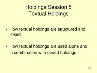 Holdings Session 5  Textual Holdings