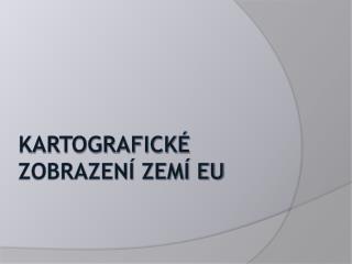 Kartografické zobrazení zemí EU