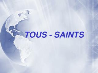 TOUS - SAINTS