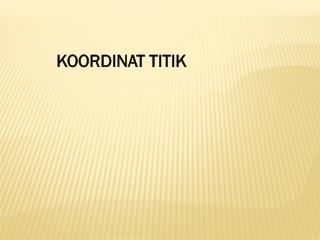 KOORDINAT TITIK