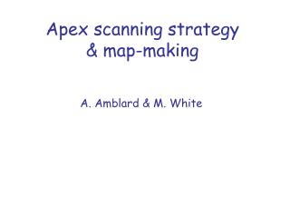 Apex scanning strategy & map-making