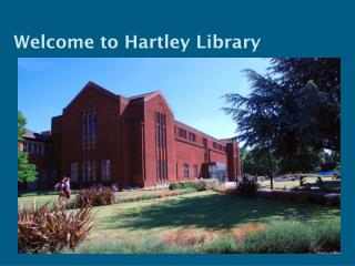 Welcome to Hartley Library