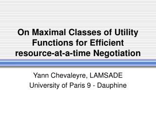 On Maximal Classes of Utility Functions for Efficient resource-at-a-time Negotiation