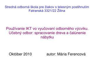 Stredná odborná škola pre žiakov s telesným postihnutím Fatranská 3321/22 Žilina