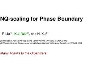 NQ-scaling for Phase Boundary   F. Liu (1) ,  K.J. Wu (1) , and N. Xu (2)