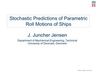 Stochastic Predictions of Parametric Roll Motions of Ships