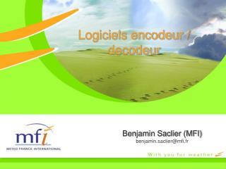 Logiciels encodeur / decodeur