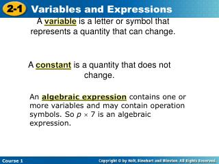 A  variable  is a letter or symbol that represents a quantity that can change.