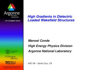 High Gradients in Dielectric Loaded Wakefield Structures