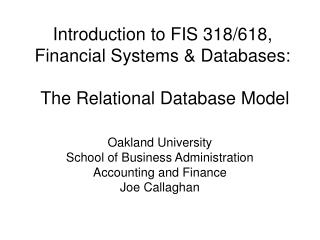 Introduction to FIS 318/618, Financial Systems & Databases:  The Relational Database Model