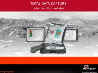 TOTAL DATA CAPTURE  intuitive  -  fast -  reliable