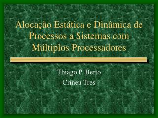 Alocação Estática e Dinâmica de Processos a Sistemas com Múltiplos Processadores