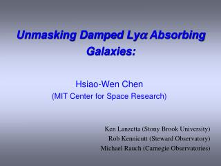 Unmasking Damped Ly a  Absorbing Galaxies: