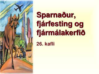 Sparnaður, fjárfesting og fjármálakerfið