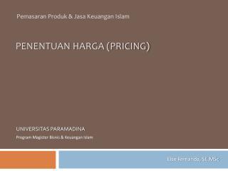PENENTUAN HARGA (PRICING)