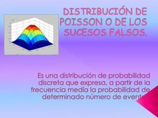 DISTRIBUCIÓN DE POISSON O DE LOS SUCESOS FALSOS.