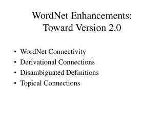 WordNet Enhancements: Toward Version 2.0