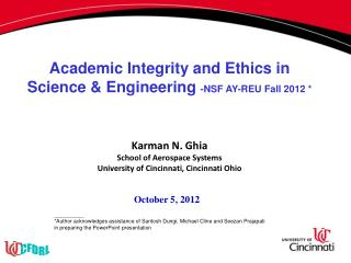 Karman  N. Ghia School of Aerospace Systems University  of Cincinnati,  Cincinnati  Ohio