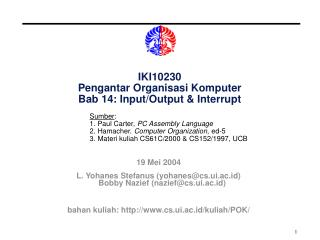 IKI10230 Pengantar Organisasi Komputer Bab 14: Input/Output & Interrupt