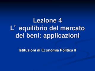 Lezione 4 L '  equilibrio del mercato dei beni: applicazioni