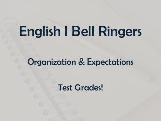 English I Bell Ringers