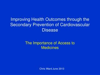 Improving Health Outcomes through the Secondary Prevention of Cardiovascular Disease