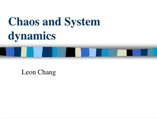 Chaos and System dynamics