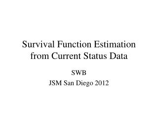 Survival Function Estimation from Current Status Data