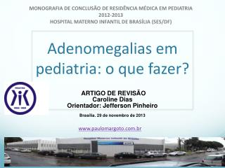 Adenomegalias em pediatria: o que fazer?