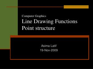 Computer Graphics Line Drawing Functions Point structure