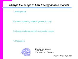 Charge Exchange in Low Energy hadron models