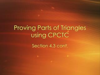 Proving Parts of Triangles using CPCTC