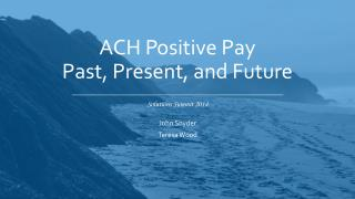 ACH Positive Pay Past, Present, and Future