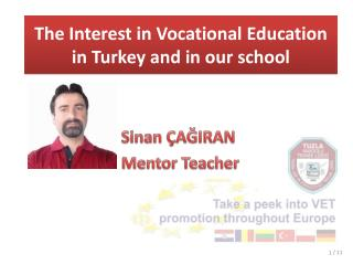 The Interest i n  Vocational Education  in  Turkey and  in  our school