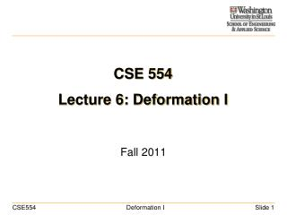 CSE 554 Lecture 6: Deformation I