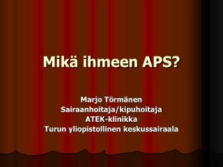 Mik  ihmeen APS