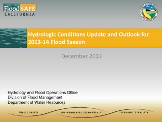 Hydrologic Conditions Update and Outlook for 2013-14 Flood Season