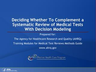 Deciding Whether To Complement a Systematic Review of Medical Tests With Decision Modeling