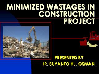 MINIMIZED WASTAGES IN CONSTRUCTION  PROJECT